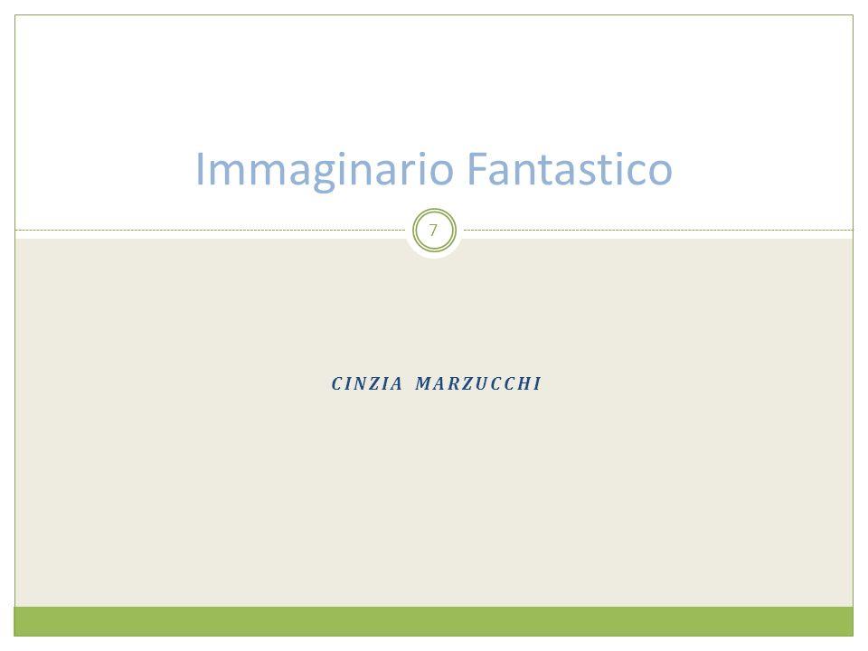 CINZIA MARZUCCHI 7 Immaginario Fantastico