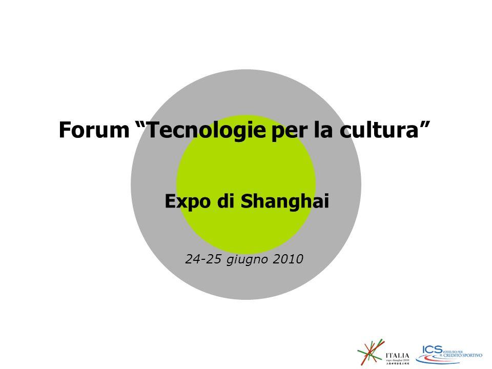 Forum Tecnologie per la cultura Expo di Shanghai 24-25 giugno 2010
