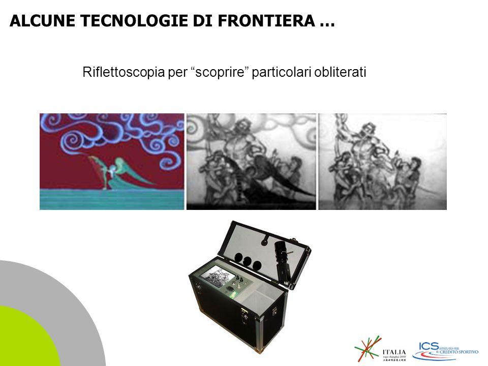| 11 Riflettoscopia per scoprire particolari obliterati ALCUNE TECNOLOGIE DI FRONTIERA …