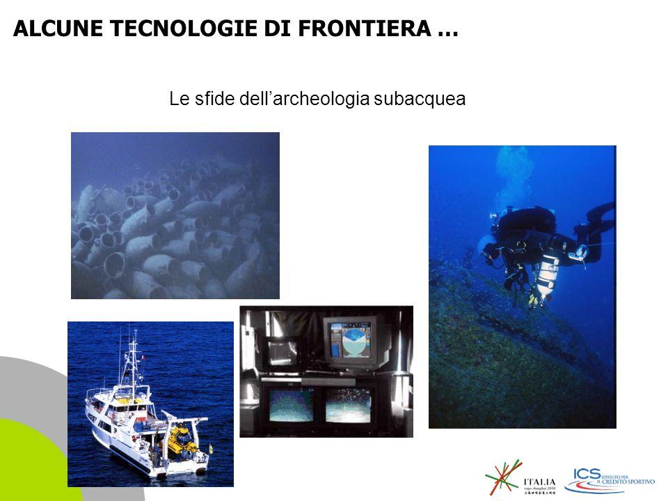 | 12 Le sfide dellarcheologia subacquea ALCUNE TECNOLOGIE DI FRONTIERA …