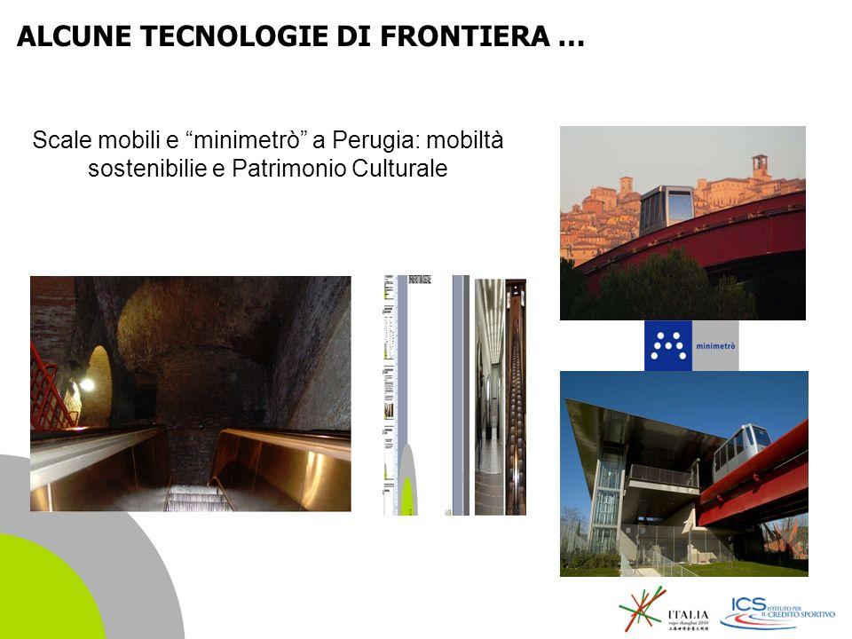 | 21 Scale mobili e minimetrò a Perugia: mobiltà sostenibilie e Patrimonio Culturale ALCUNE TECNOLOGIE DI FRONTIERA …