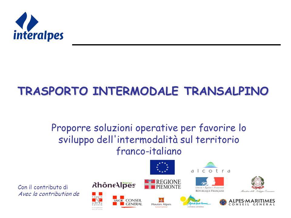 Con il contributo di Avec la contribution de TRASPORTO INTERMODALE TRANSALPINO Proporre soluzioni operative per favorire lo sviluppo dell intermodalità sul territorio franco-italiano
