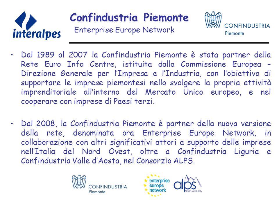 Confindustria Piemonte Enterprise Europe Network Dal 1989 al 2007 la Confindustria Piemonte è stata partner della Rete Euro Info Centre, istituita dalla Commissione Europea – Direzione Generale per lImpresa e lIndustria, con lobiettivo di supportare le imprese piemontesi nello svolgere la propria attività imprenditoriale allinterno del Mercato Unico europeo, e nel cooperare con imprese di Paesi terzi.