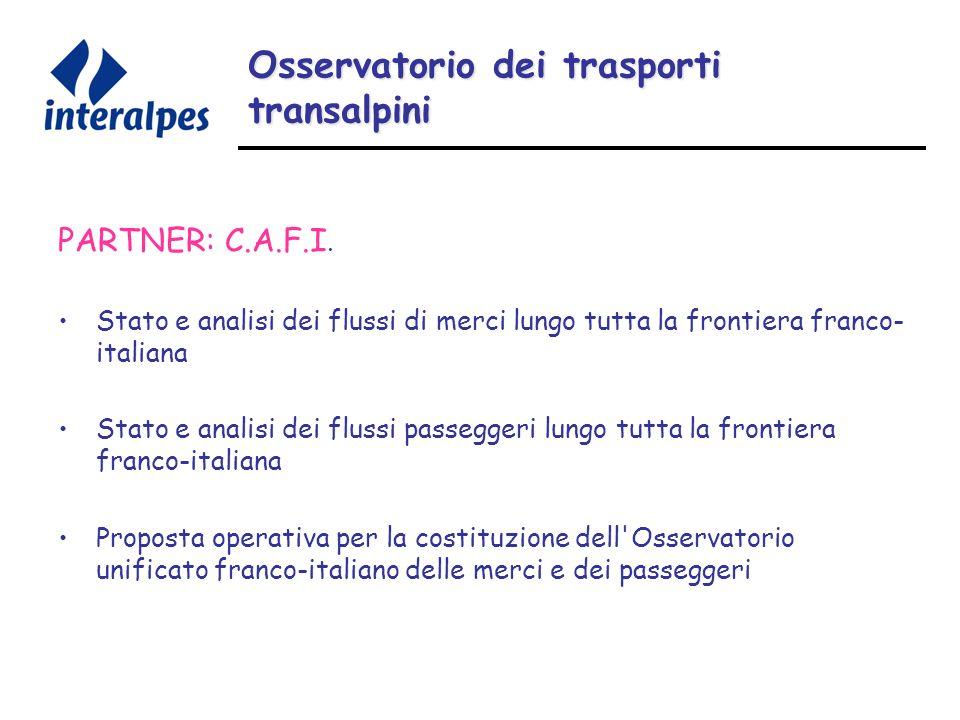 Osservatorio dei trasporti transalpini PARTNER: C.A.F.I.