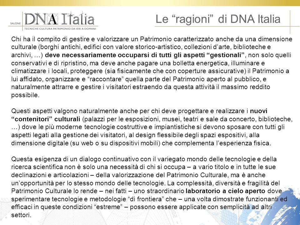 Le ragioni di DNA Italia Chi ha il compito di gestire e valorizzare un Patrimonio caratterizzato anche da una dimensione culturale (borghi antichi, ed