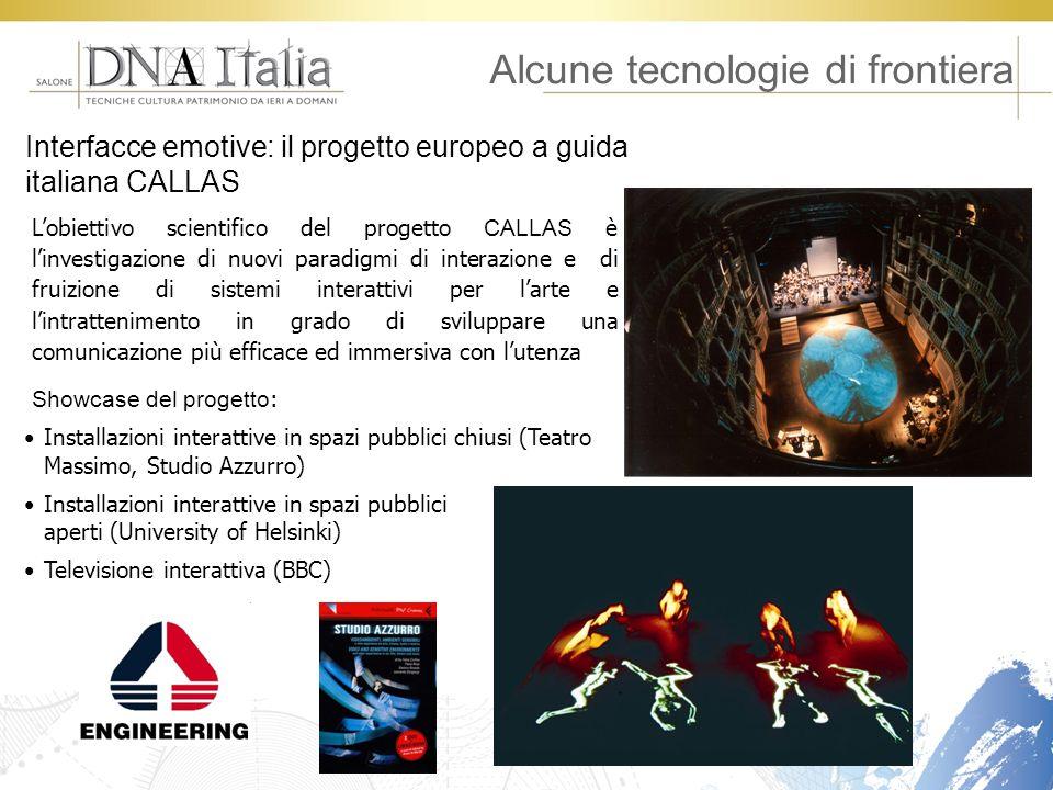 Alcune tecnologie di frontiera Interfacce emotive: il progetto europeo a guida italiana CALLAS Lobiettivo scientifico del progetto CALLAS è linvestiga