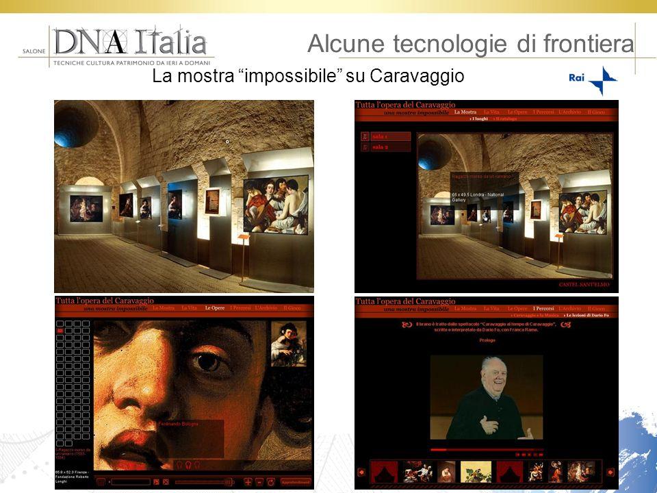 Alcune tecnologie di frontiera La mostra impossibile su Caravaggio