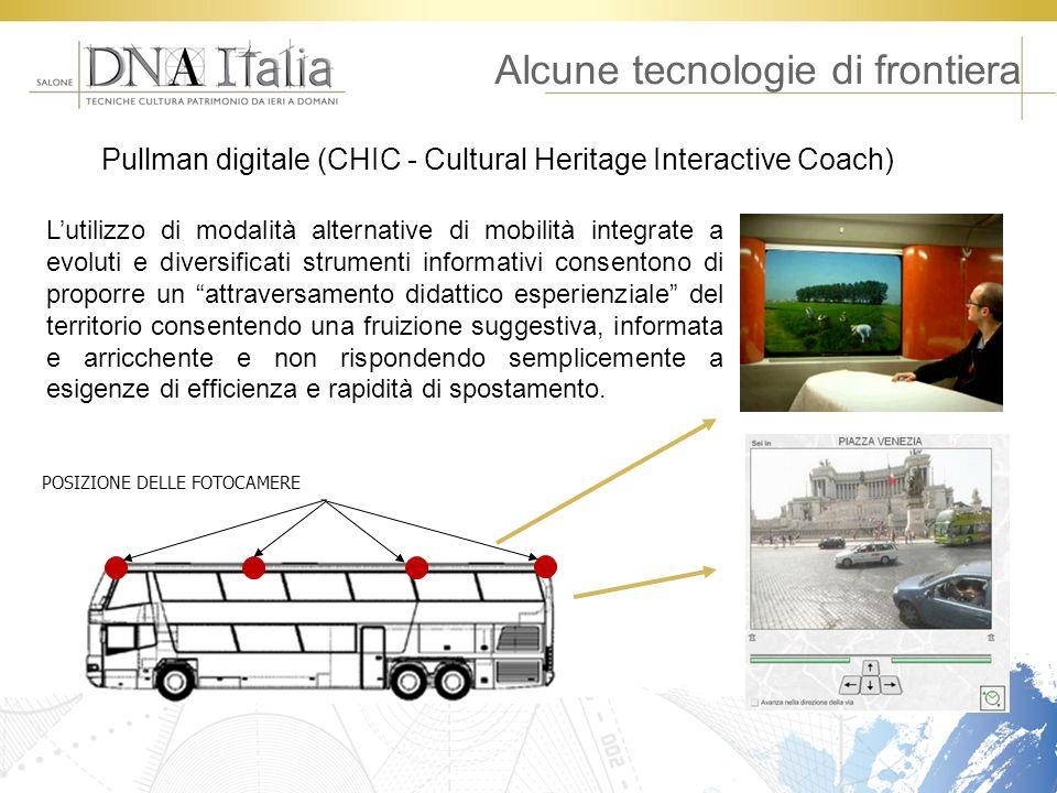Alcune tecnologie di frontiera Pullman digitale (CHIC - Cultural Heritage Interactive Coach) Lutilizzo di modalità alternative di mobilità integrate a