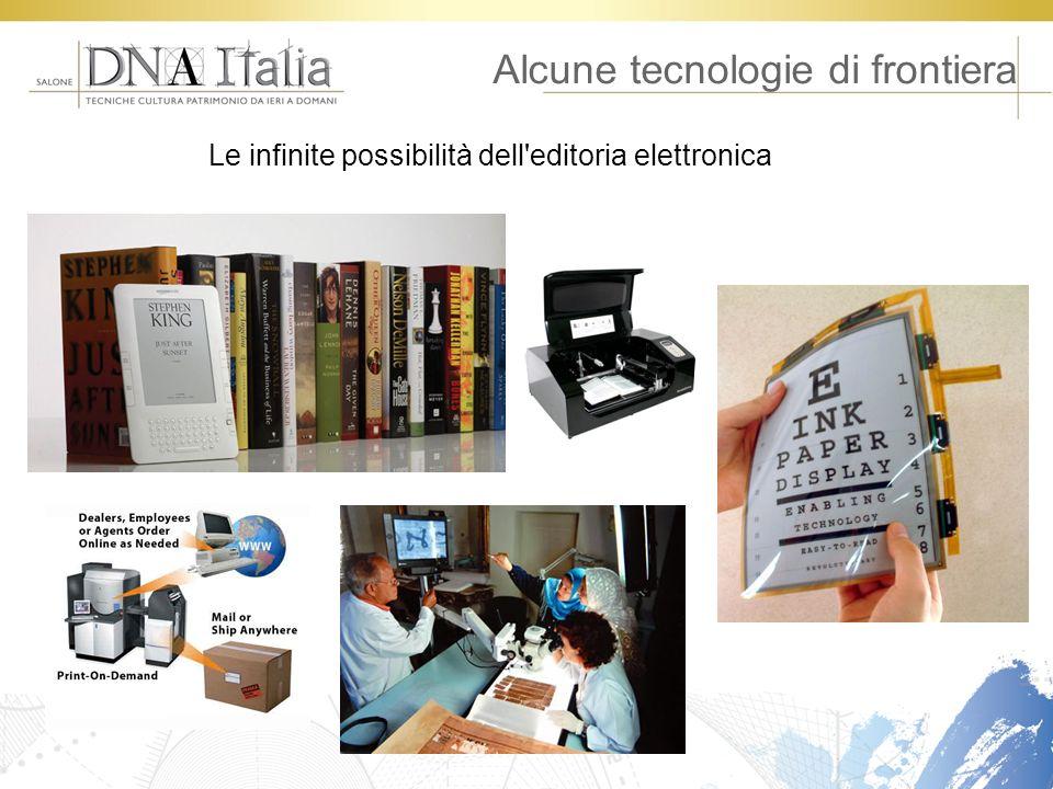 Alcune tecnologie di frontiera Le infinite possibilità dell'editoria elettronica