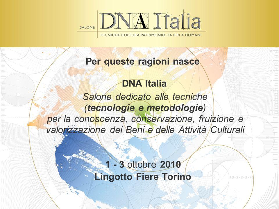 1 - 3 ottobre 2010 Lingotto Fiere Torino Salone dedicato alle tecniche (tecnologie e metodologie) per la conoscenza, conservazione, fruizione e valori
