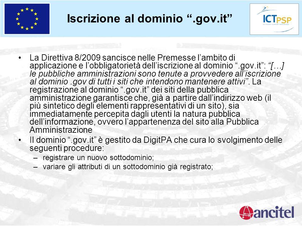 Iscrizione al dominio.gov.it La Direttiva 8/2009 sancisce nelle Premesse lambito di applicazione e lobbligatorietà delliscrizione al dominio.gov.it: [