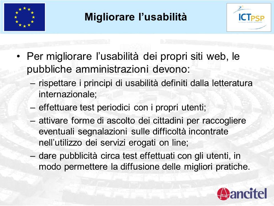Migliorare lusabilità Per migliorare lusabilità dei propri siti web, le pubbliche amministrazioni devono: –rispettare i principi di usabilità definiti
