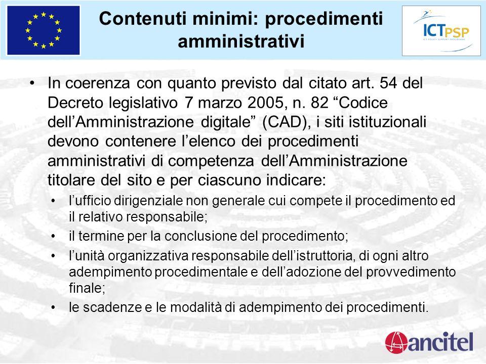 Contenuti minimi: procedimenti amministrativi In coerenza con quanto previsto dal citato art. 54 del Decreto legislativo 7 marzo 2005, n. 82 Codice de