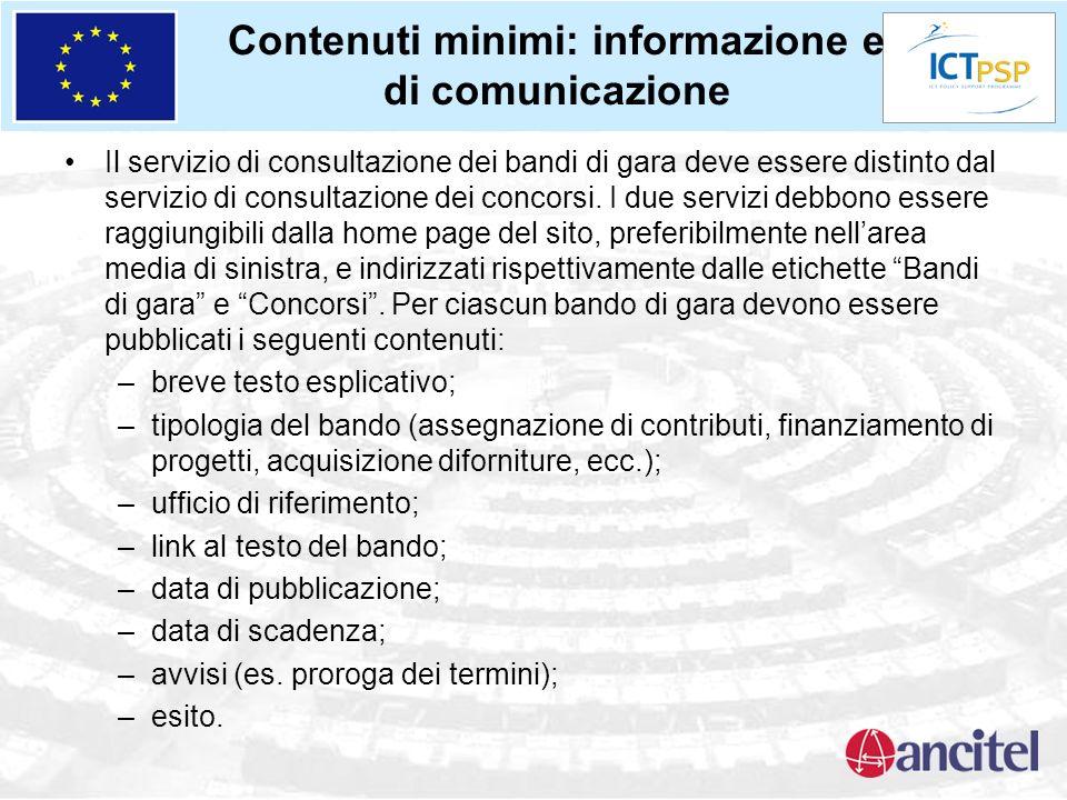 Contenuti minimi: informazione e di comunicazione Il servizio di consultazione dei bandi di gara deve essere distinto dal servizio di consultazione dei concorsi.