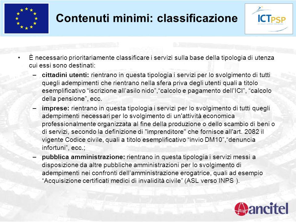 Contenuti minimi: classificazione È necessario prioritariamente classificare i servizi sulla base della tipologia di utenza cui essi sono destinati: –