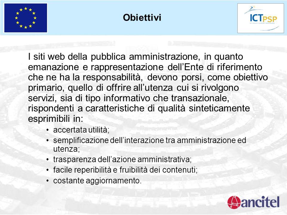 Obiettivi I siti web della pubblica amministrazione, in quanto emanazione e rappresentazione dellEnte di riferimento che ne ha la responsabilità, devo