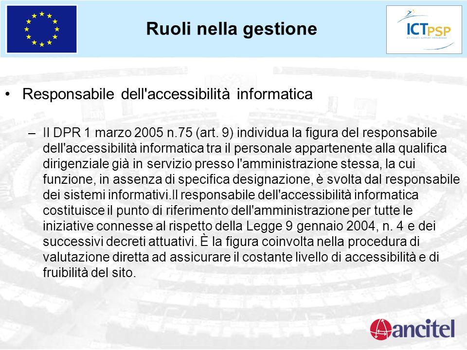 Responsabile dell'accessibilità informatica –Il DPR 1 marzo 2005 n.75 (art. 9) individua la figura del responsabile dell'accessibilità informatica tra