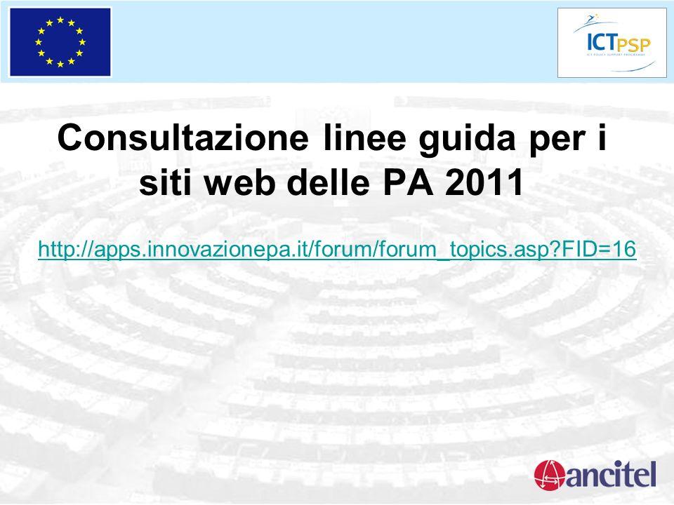 Consultazione linee guida per i siti web delle PA 2011 http://apps.innovazionepa.it/forum/forum_topics.asp FID=16