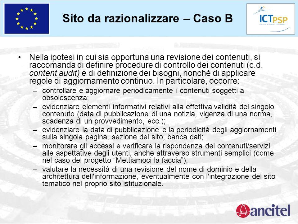 Sito da razionalizzare – Caso B Nella ipotesi in cui sia opportuna una revisione dei contenuti, si raccomanda di definire procedure di controllo dei contenuti (c.d.