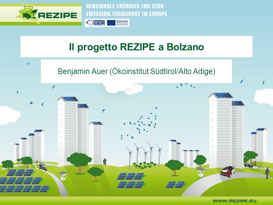 Il progetto REZIPE a Bolzano Benjamin Auer (Ökoinstitut Südtirol/Alto Adige)