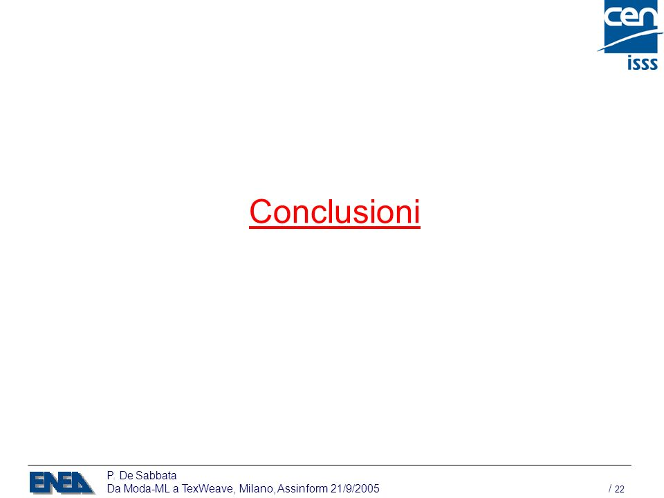 P. De Sabbata Da Moda-ML a TexWeave, Milano, Assinform 21/9/2005 / 22 Conclusioni