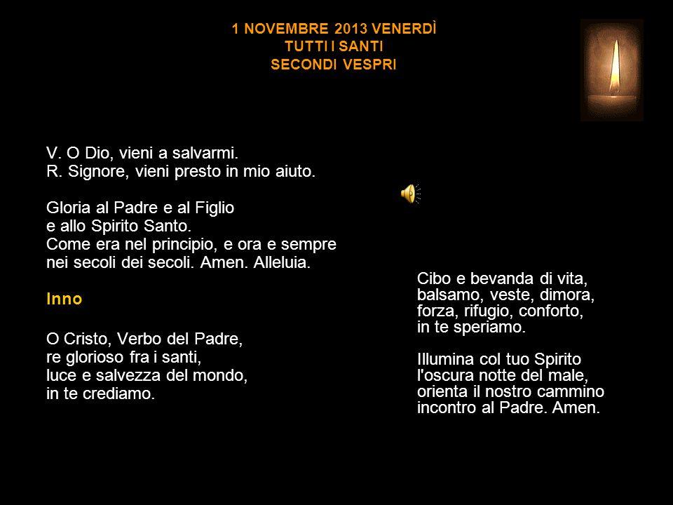 1 NOVEMBRE 2013 VENERDÌ TUTTI I SANTI SECONDI VESPRI V.