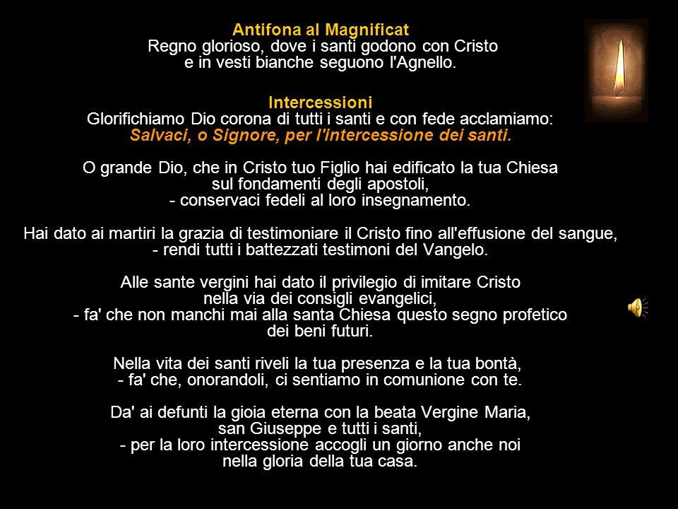 Antifona al Magnificat Regno glorioso, dove i santi godono con Cristo e in vesti bianche seguono l Agnello.