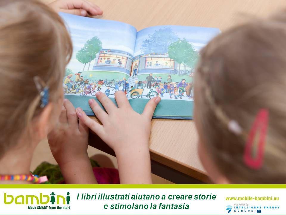 I libri illustrati aiutano a creare storie e stimolano la fantasia