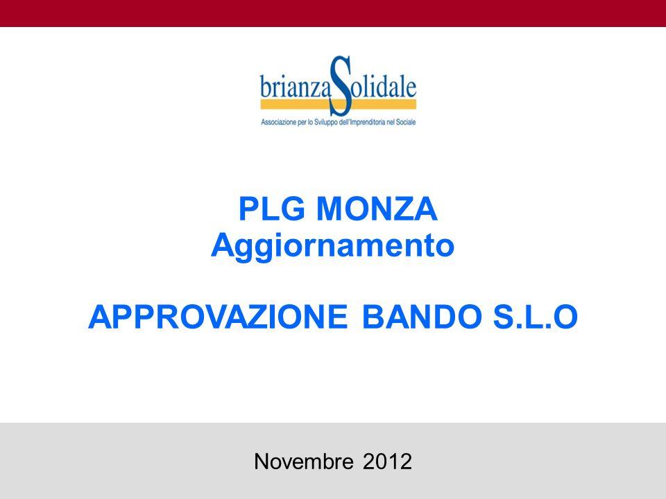 PLG MONZA Aggiornamento APPROVAZIONE BANDO S.L.O 1 Novembre 2012