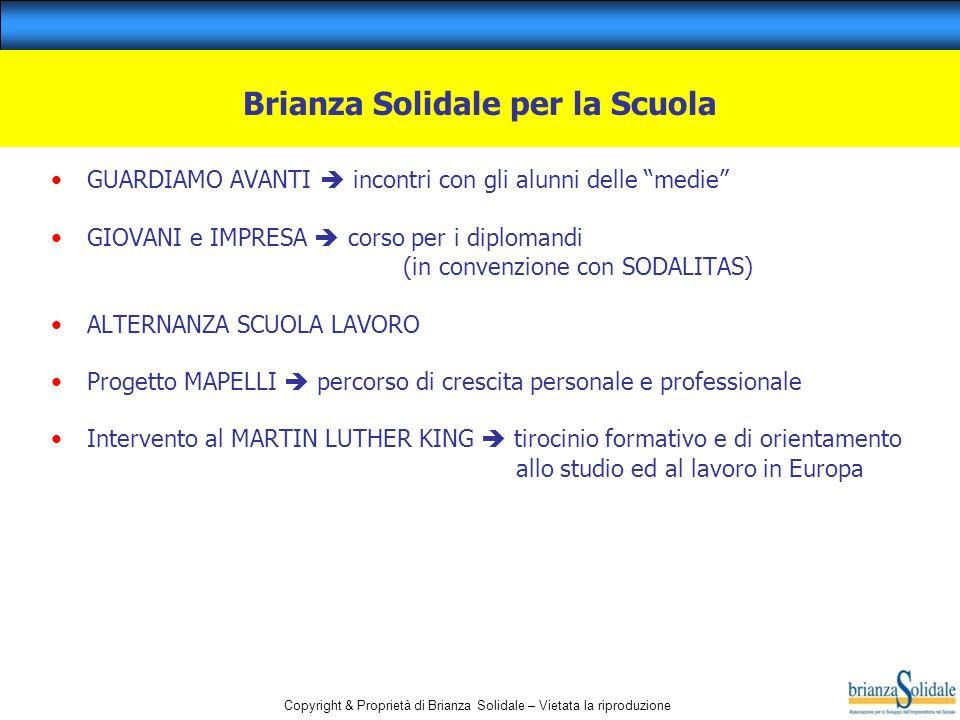 Copyright & Proprietà di Brianza Solidale – Vietata la riproduzione Brianza Solidale per la Scuola GUARDIAMO AVANTI incontri con gli alunni delle medi