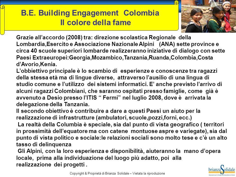 Copyright & Proprietà di Brianza Solidale – Vietata la riproduzione B.E. Building Engagement Colombia Il colore della fame Grazie allaccordo (2008) tr