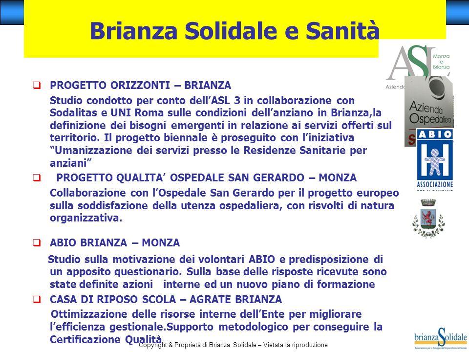Copyright & Proprietà di Brianza Solidale – Vietata la riproduzione Brianza Solidale e Sanità PROGETTO ORIZZONTI – BRIANZA Studio condotto per conto d