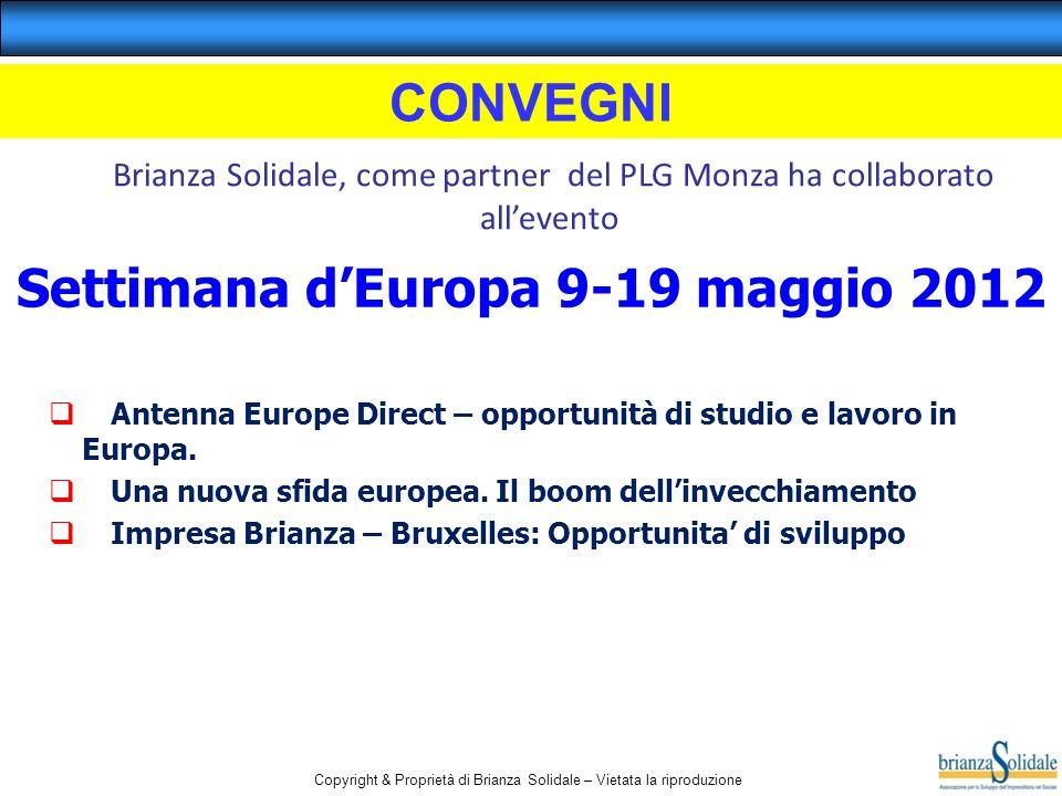 Copyright & Proprietà di Brianza Solidale – Vietata la riproduzione Antenna Europe Direct – opportunità di studio e lavoro in Europa. Una nuova sfida