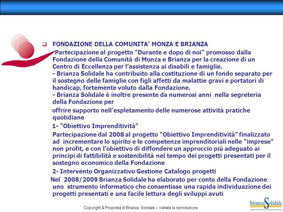 Copyright & Proprietà di Brianza Solidale – Vietata la riproduzione FONDAZIONE DELLA COMUNITA MONZA E BRIANZA - Partecipazione al progetto Durante e d
