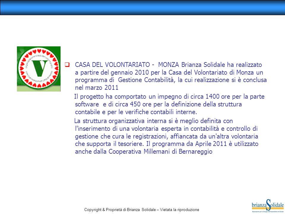 Copyright & Proprietà di Brianza Solidale – Vietata la riproduzione CASA DEL VOLONTARIATO - MONZA Brianza Solidale ha realizzato a partire del gennaio