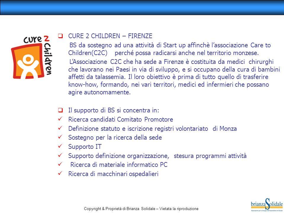 Copyright & Proprietà di Brianza Solidale – Vietata la riproduzione CURE 2 CHILDREN – FIRENZE BS da sostegno ad una attività di Start up affinchè lassociazione Care to Children(C2C) perché possa radicarsi anche nel territorio monzese.