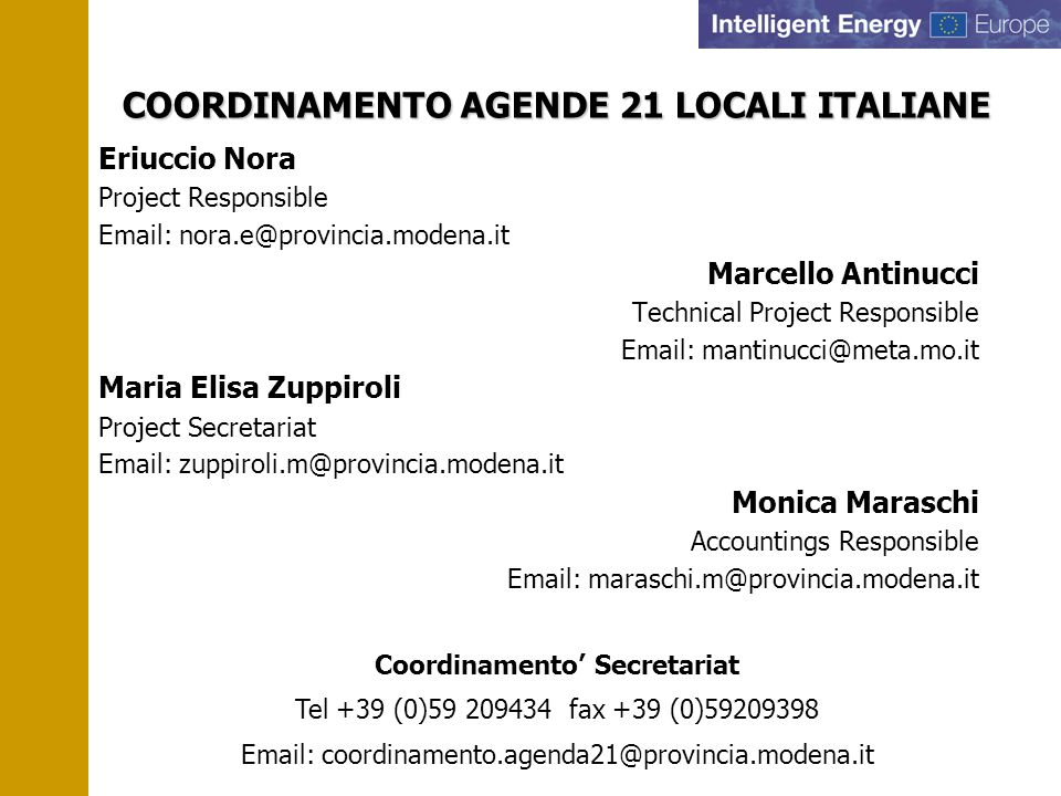 COORDINAMENTO AGENDE 21 LOCALI ITALIANE Eriuccio Nora Project Responsible Email: nora.e@provincia.modena.it Marcello Antinucci Technical Project Respo