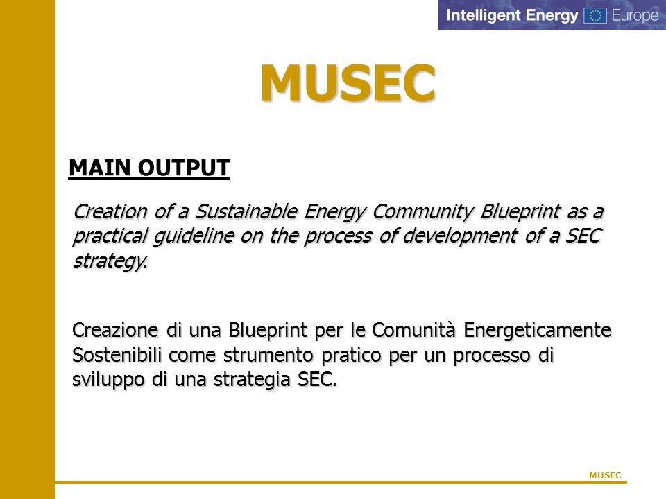 MUSEC MAIN OUTPUT Creation of a Sustainable Energy Community Blueprint as a practical guideline on the process of development of a SEC strategy. Creaz