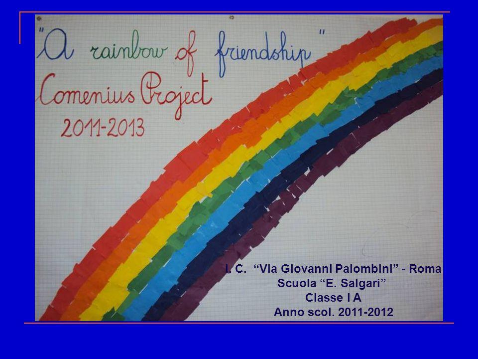 I. C. Via Giovanni Palombini - Roma Scuola E. Salgari Classe I A Anno scol. 2011-2012