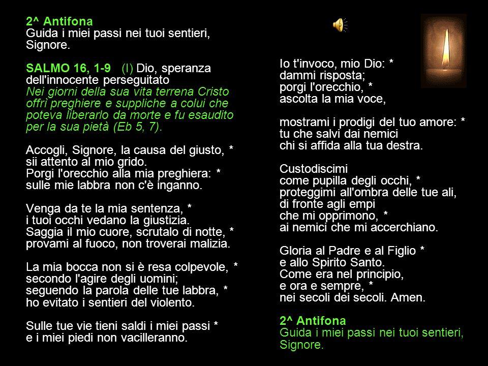 2^ Antifona Guida i miei passi nei tuoi sentieri, Signore.