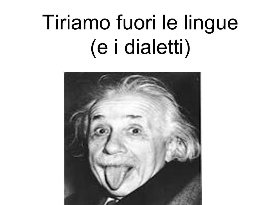 Tiriamo fuori le lingue (e i dialetti)