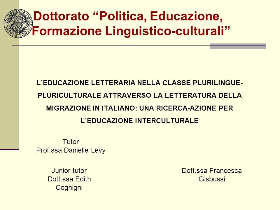Dottorato Politica, Educazione, Formazione Linguistico-culturali LEDUCAZIONE LETTERARIA NELLA CLASSE PLURILINGUE- PLURICULTURALE ATTRAVERSO LA LETTERA