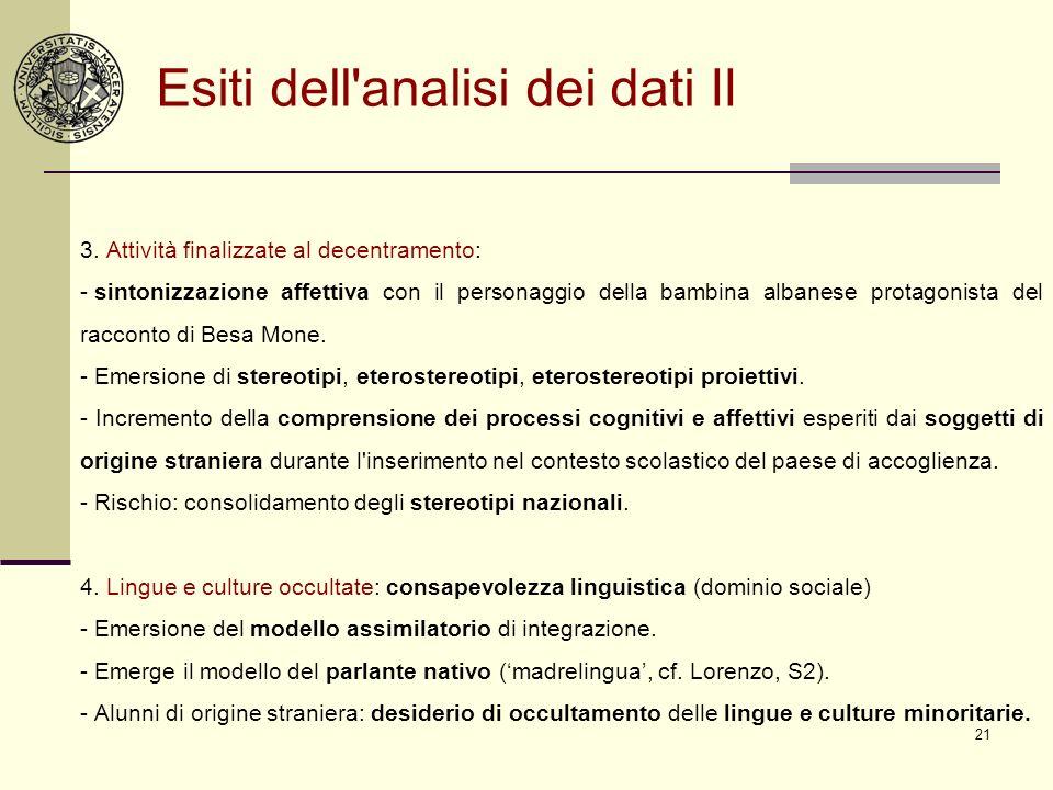 21 Esiti dell'analisi dei dati II 3. Attività finalizzate al decentramento: - sintonizzazione affettiva con il personaggio della bambina albanese prot
