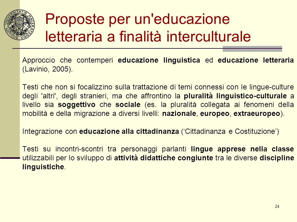 24 Proposte per un'educazione letteraria a finalità interculturale Approccio che contemperi educazione linguistica ed educazione letteraria (Lavinio,