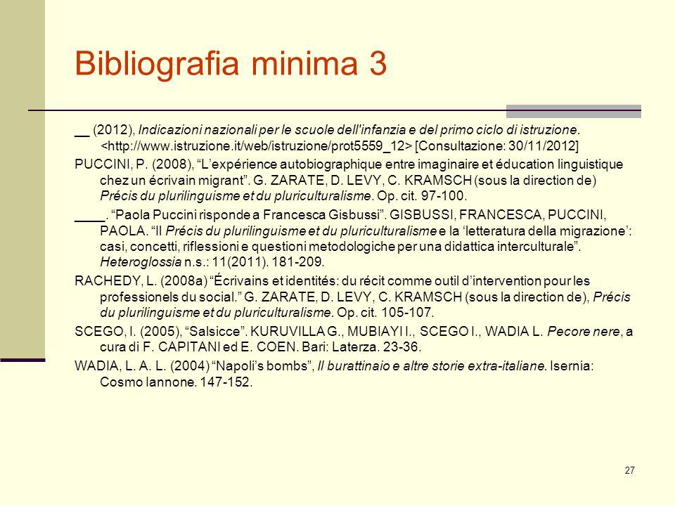 Bibliografia minima 3 __ (2012), Indicazioni nazionali per le scuole dell'infanzia e del primo ciclo di istruzione. [Consultazione: 30/11/2012] PUCCIN