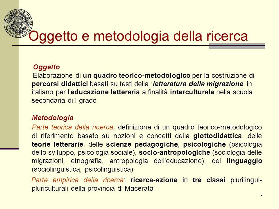 Oggetto Elaborazione di un quadro teorico-metodologico per la costruzione di percorsi didattici basati su testi della letteratura della migrazione in