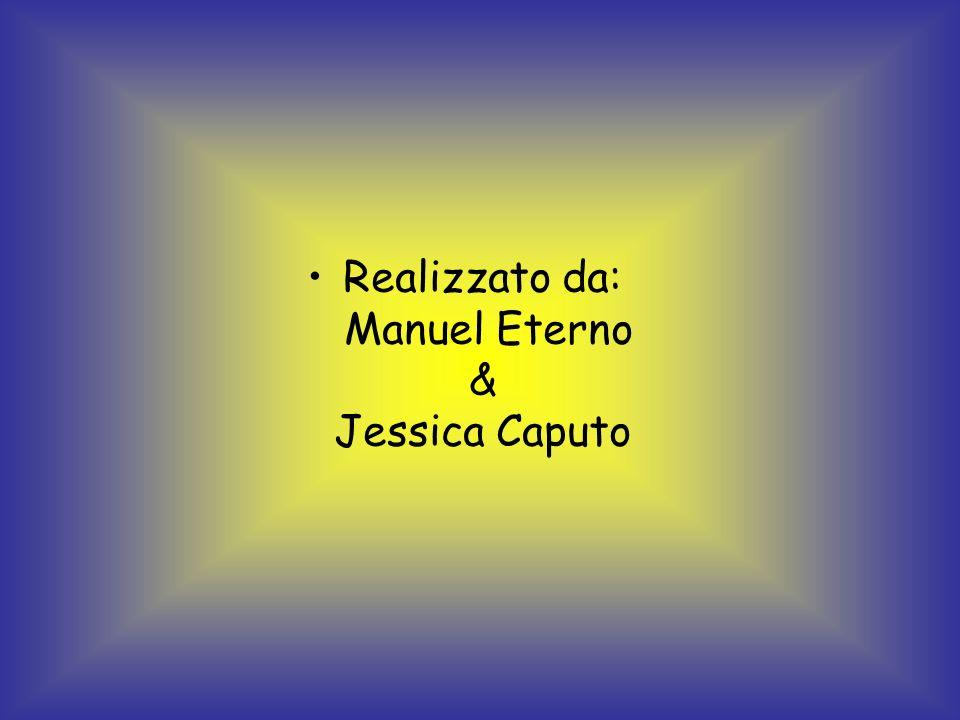 Realizzato da: Manuel Eterno & Jessica Caputo