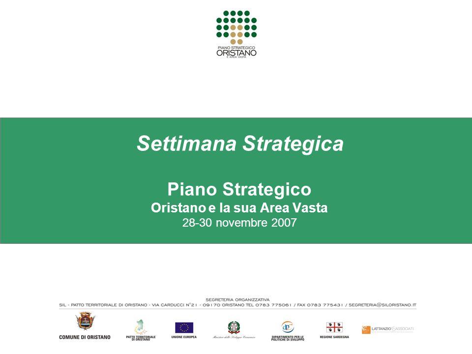 Settimana Strategica Piano Strategico Oristano e la sua Area Vasta 28-30 novembre 2007