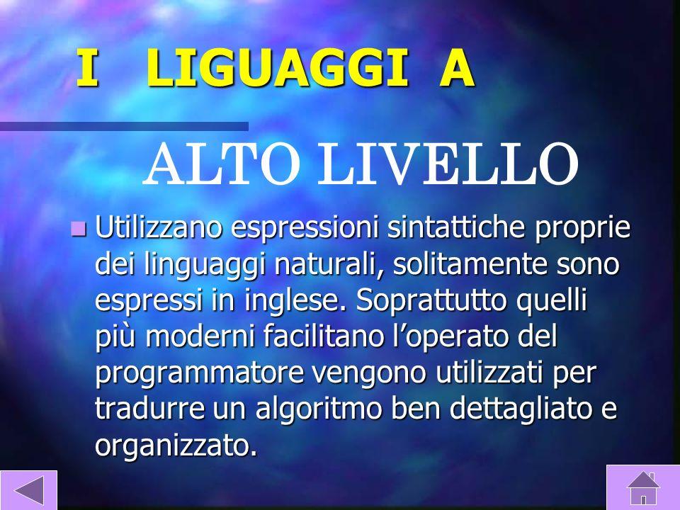 Vengono definiti a basso livello quei linguaggi in cui a ciascuna istruzione corrisponde una sola istruzione macchina o magari soltanto alcune.Tra que