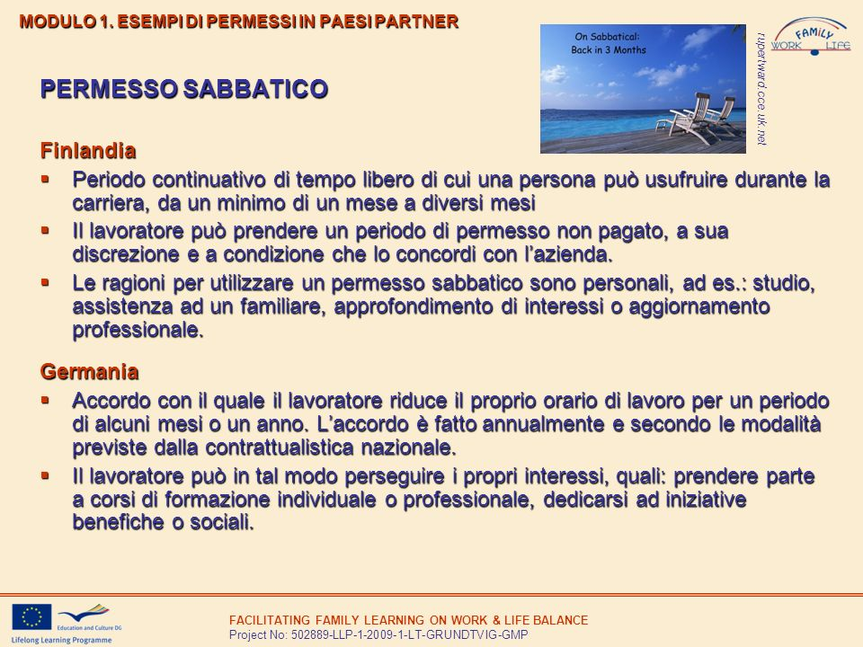 FACILITATING FAMILY LEARNING ON WORK & LIFE BALANCE Project No: 502889-LLP-1-2009-1-LT-GRUNDTVIG-GMP MODULO 1. ESEMPI DI PERMESSI IN PAESI PARTNER PER
